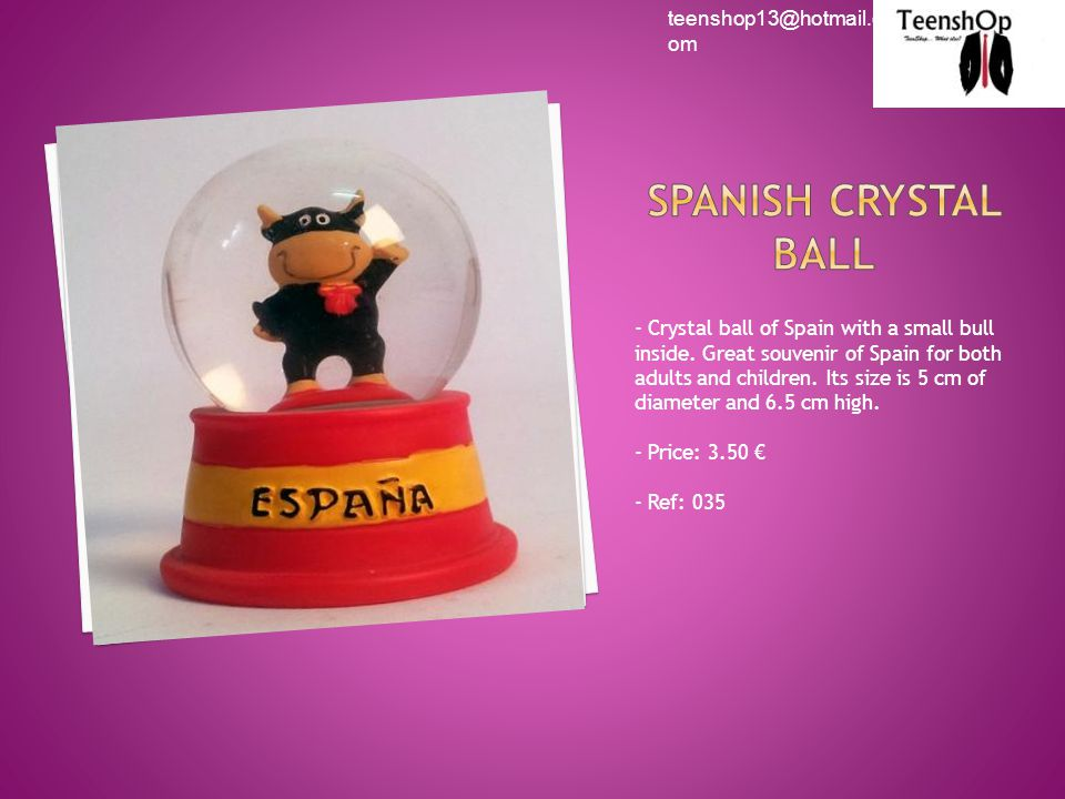 - Crystal ball of Spain with a small bull inside.