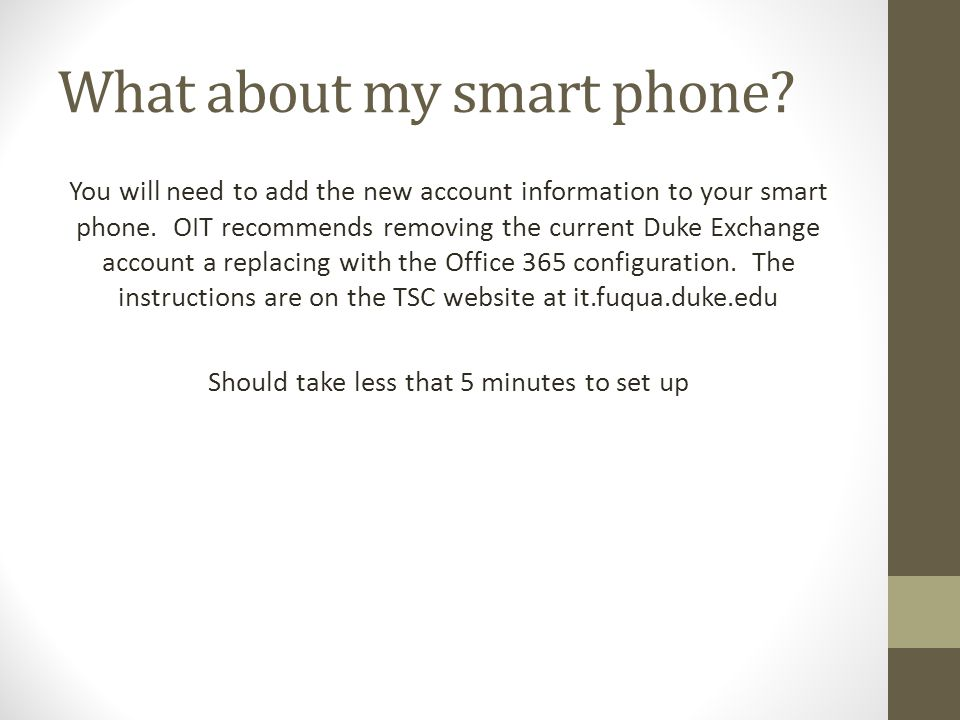 What about my smart phone. You will need to add the new account information to your smart phone.