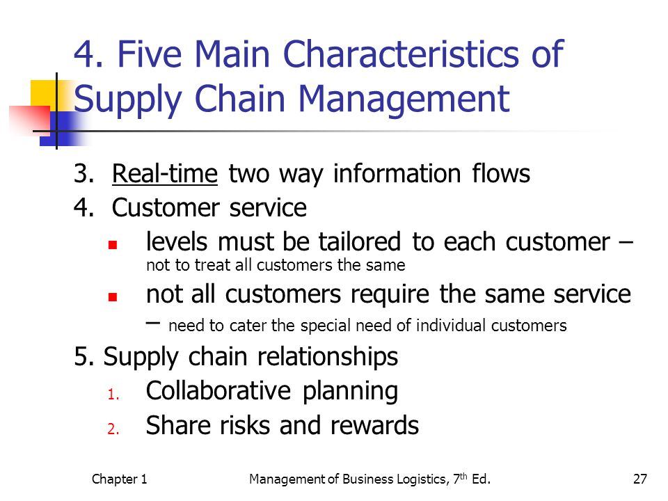 Chapter 1Management of Business Logistics, 7 th Ed.27 4.