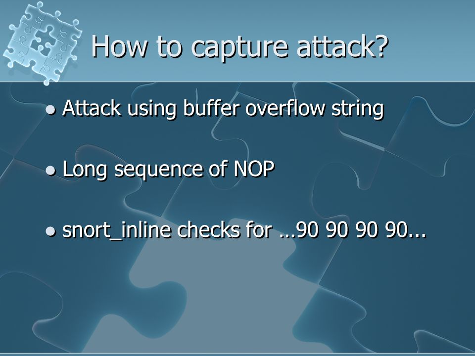 How to capture attack.