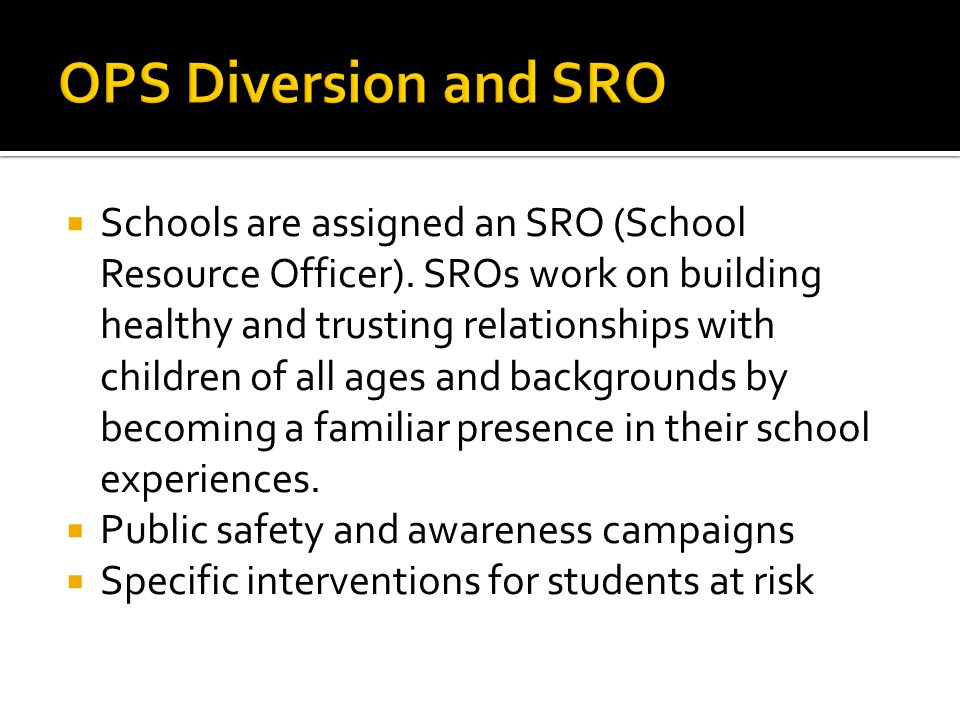  Schools are assigned an SRO (School Resource Officer).