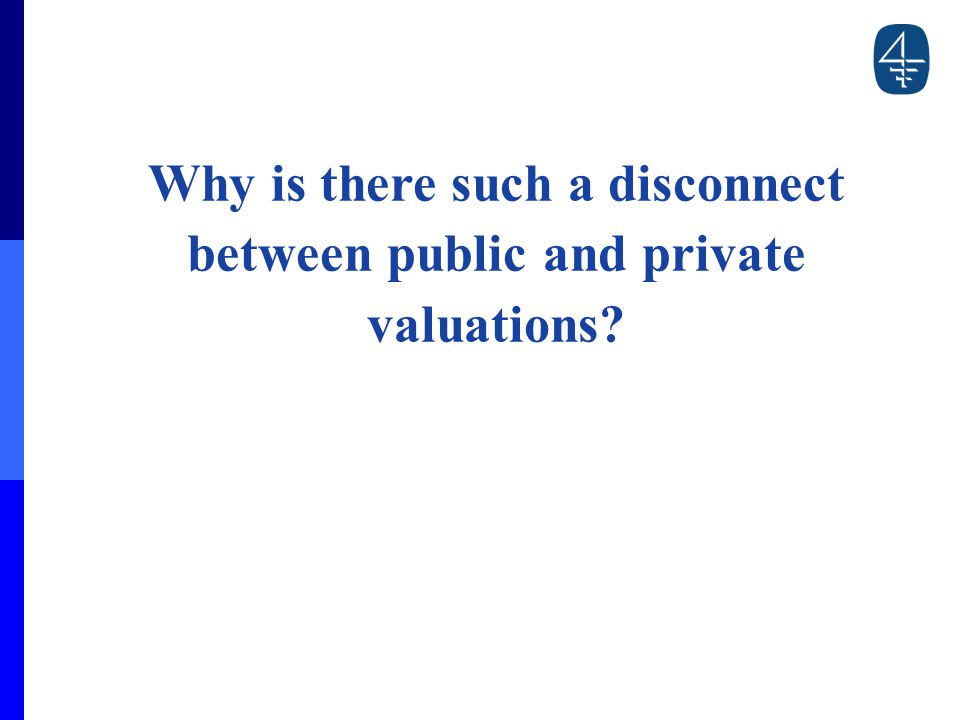 Why is there such a disconnect between public and private valuations