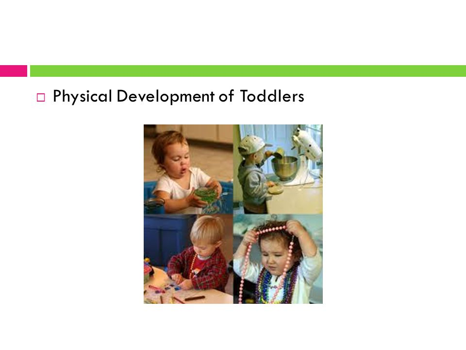 TODDLER UNIT.  Physical Development of Toddlers. - ppt download