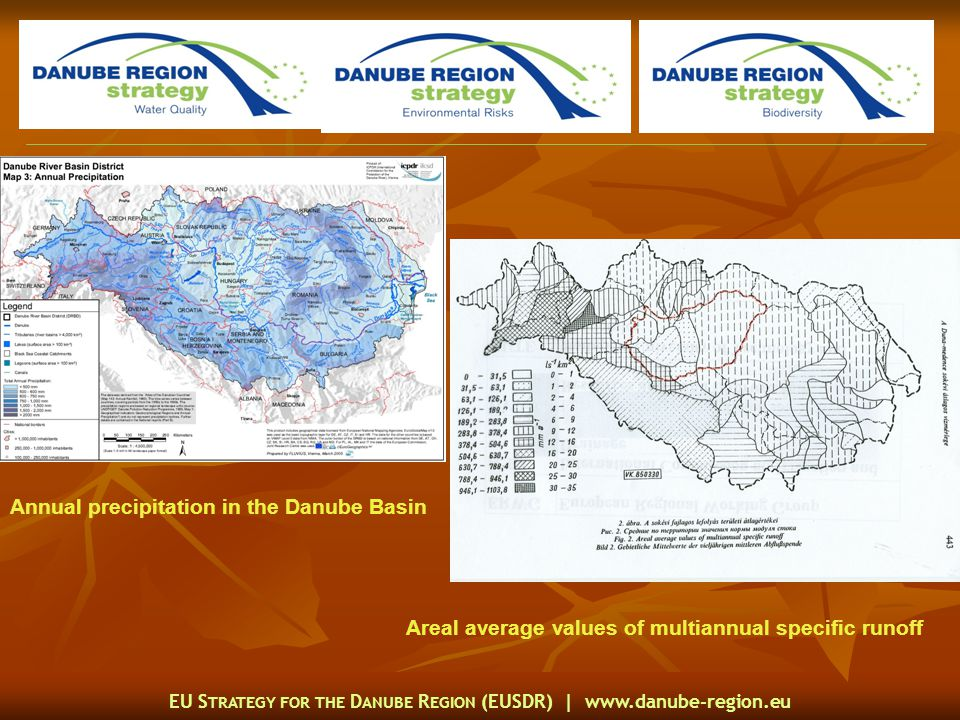 EU S TRATEGY FOR THE D ANUBE R EGION (EUSDR) |   Areal average values of multiannual specific runoff Annual precipitation in the Danube Basin