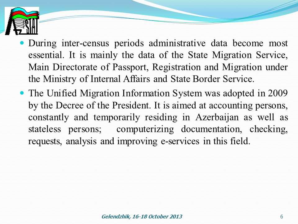 6 During inter-census periods administrative data become most essential.