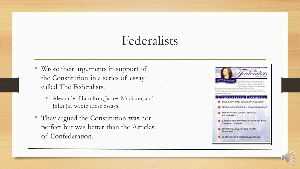 a series of essays supporting the ratification of the constitution A summary of the federalist papers and the bill of rights: tests, and quizzes, as well as for writing lesson plans ratification of the constitution.