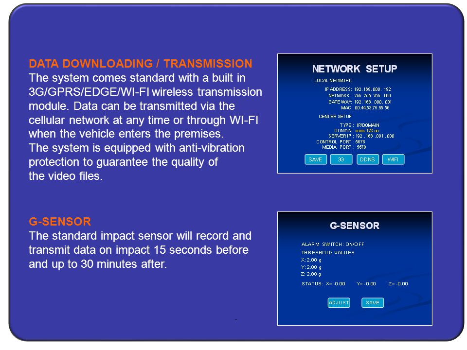 DATA DOWNLOADING / TRANSMISSION The system comes standard with a built in 3G/GPRS/EDGE/WI-FI wireless transmission module.