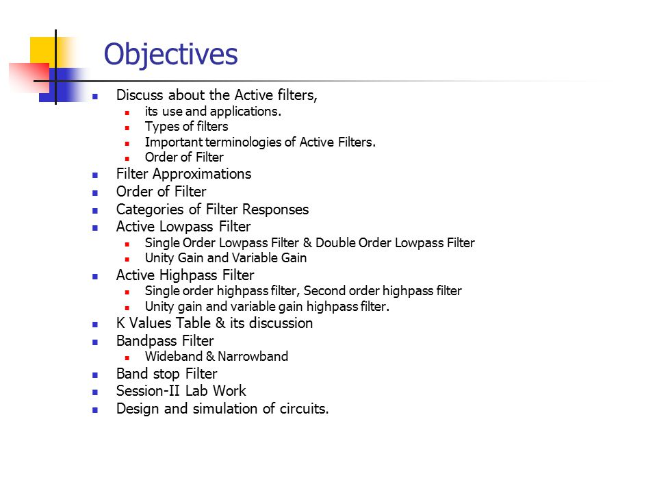 Objectives Discuss about the Active filters, its use and applications.