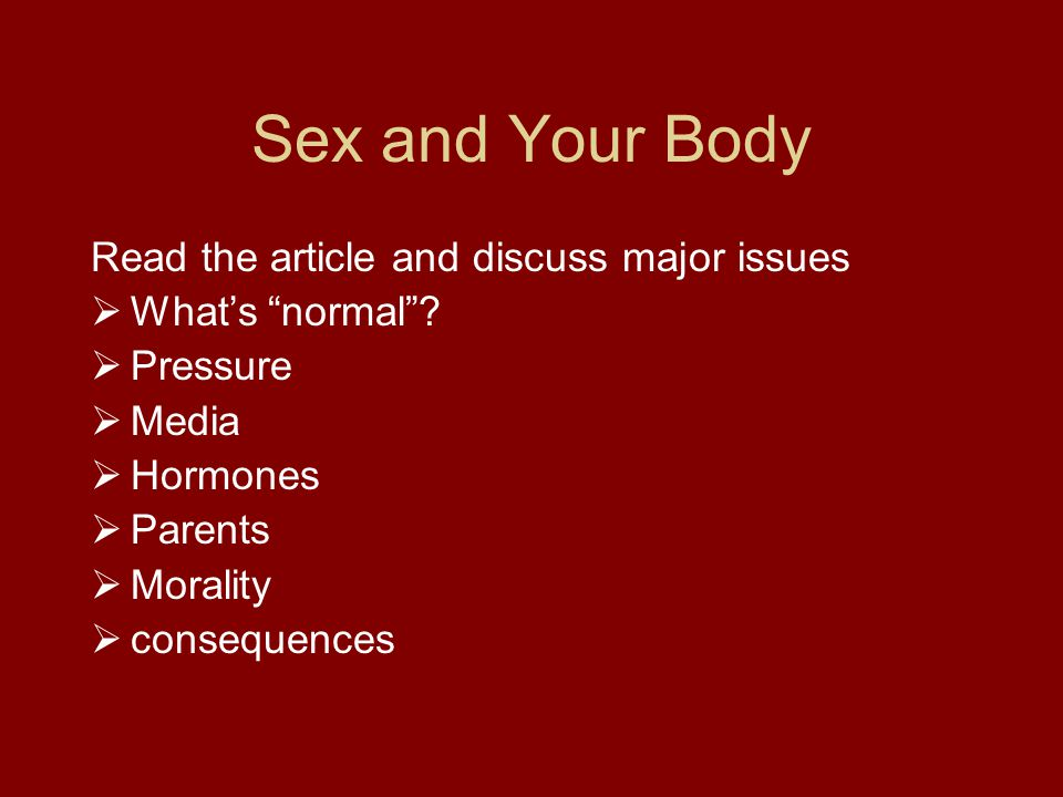 Sex and Your Body Read the article and discuss major issues  What's normal .