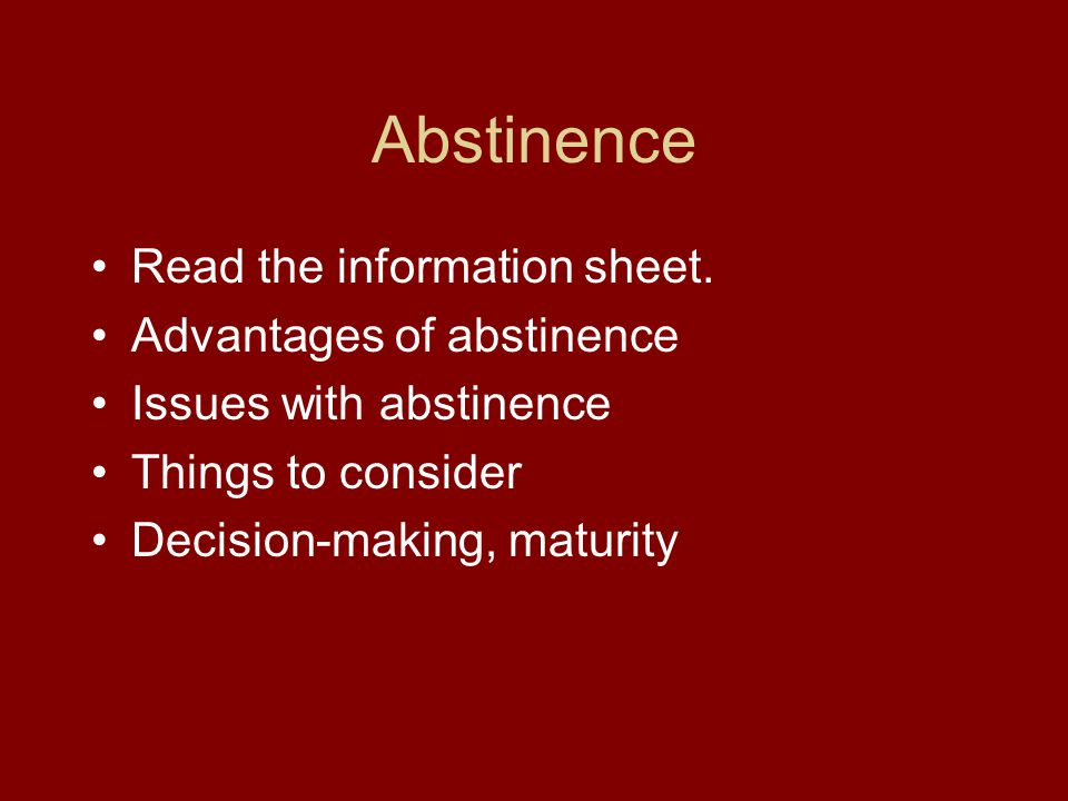 Abstinence Read the information sheet.