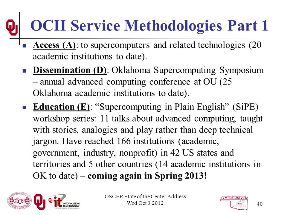 OCII Service Methodologies Part 1 Access (A): to supercomputers and related technologies (20 academic institutions to date).