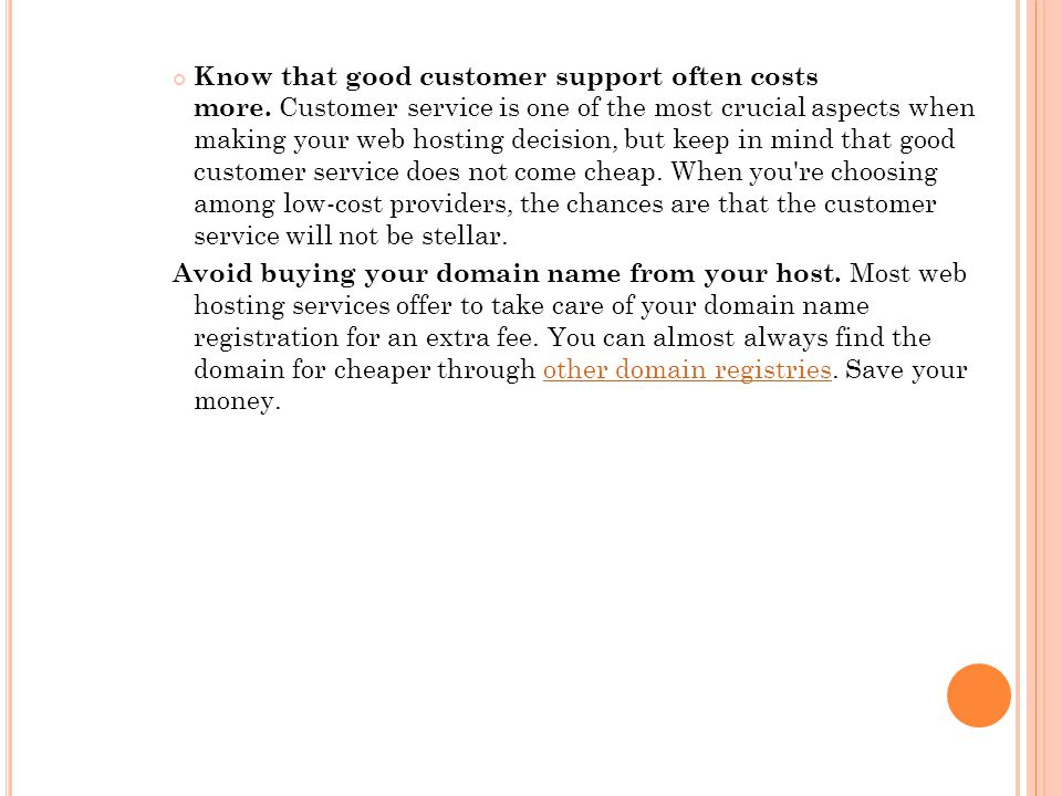 Know that good customer support often costs more.