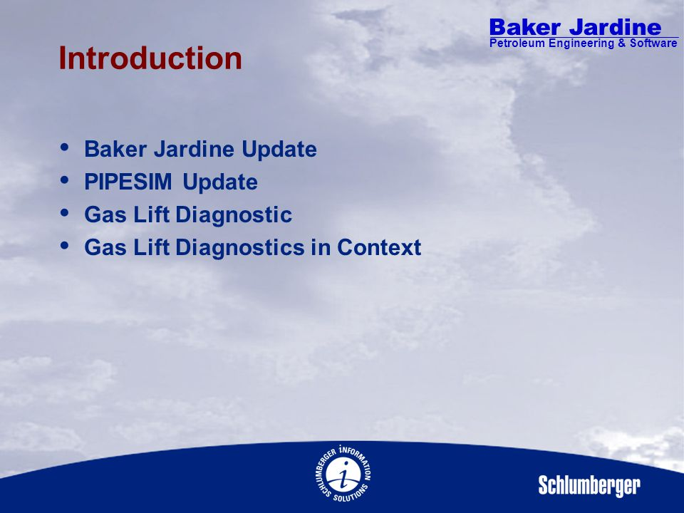 Baker Jardine Petroleum Engineering & Software Gas Lift Diagnostics A New Approach Daniel Lucas-Clements Baker Jardine