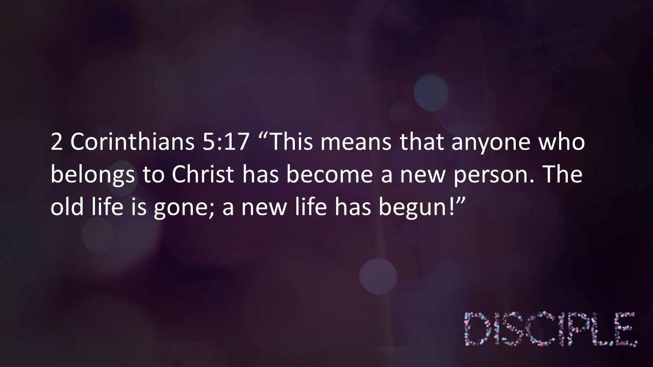Elegant 2 Corinthians 5:17 This Means That Anyone Who Belongs To Christ Has Become A Photo