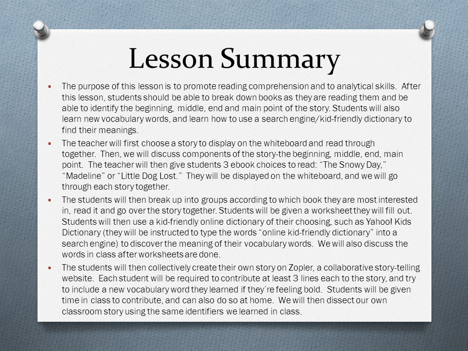 Lesson Summary  The purpose of this lesson is to promote reading comprehension and to analytical skills.