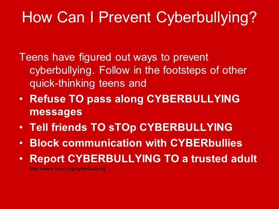 How Can I Prevent Cyberbullying. Teens have figured out ways to prevent cyberbullying.