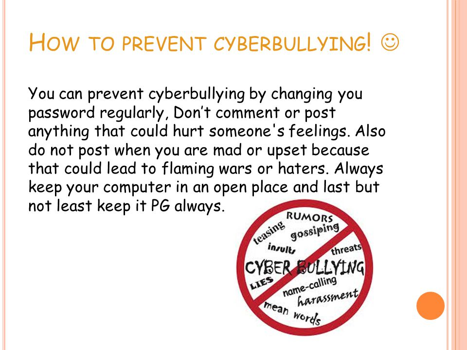 H OW TO PREVENT CYBERBULLYING .