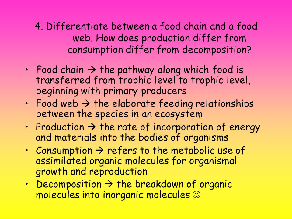 4. Differentiate between a food chain and a food web.