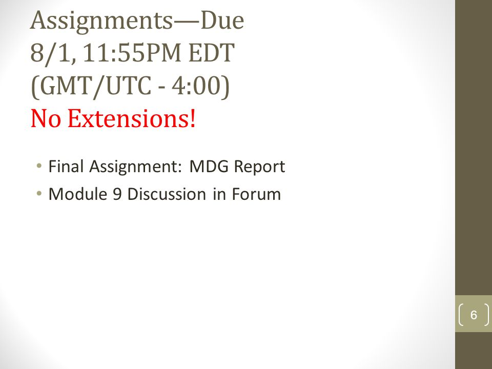 Assignments—Due 8/1, 11:55PM EDT (GMT/UTC - 4:00) No Extensions.