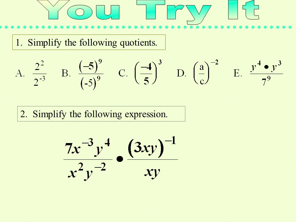 1. Simplify the following quotients. 2. Simplify the following expression.