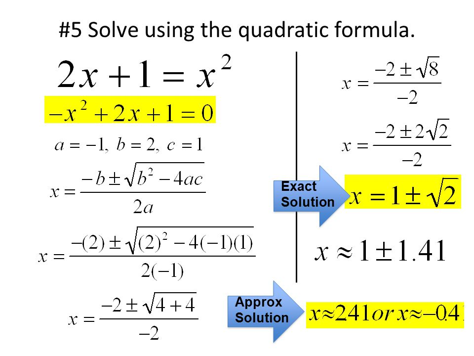 #5 Solve using the quadratic formula. Exact Solution Approx Solution