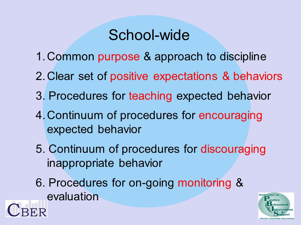 1.Common purpose & approach to discipline 2.Clear set of positive expectations & behaviors 3.