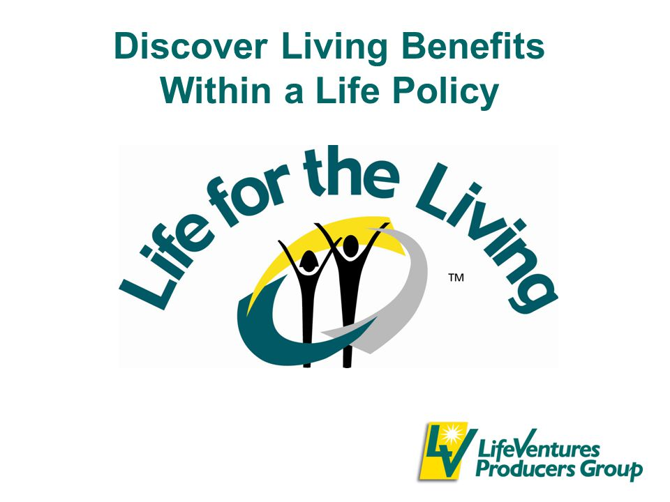 Discover Living Benefits Within a Life Policy