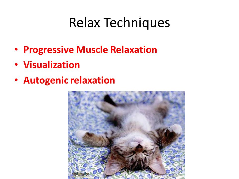 Relax Techniques Progressive Muscle Relaxation Visualization Autogenic relaxation