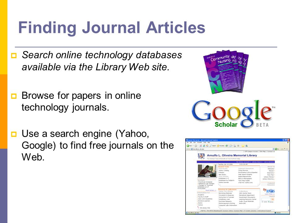 Finding Journal Articles  Search online technology databases available via the Library Web site.