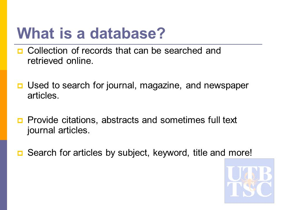 What is a database.  Collection of records that can be searched and retrieved online.