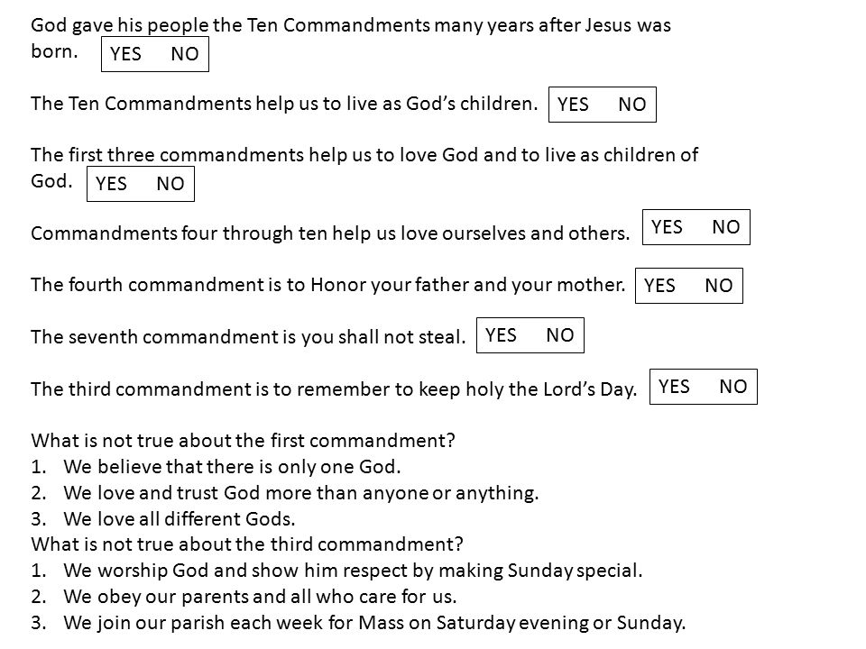 God gave his people the Ten Commandments many years after Jesus was born.