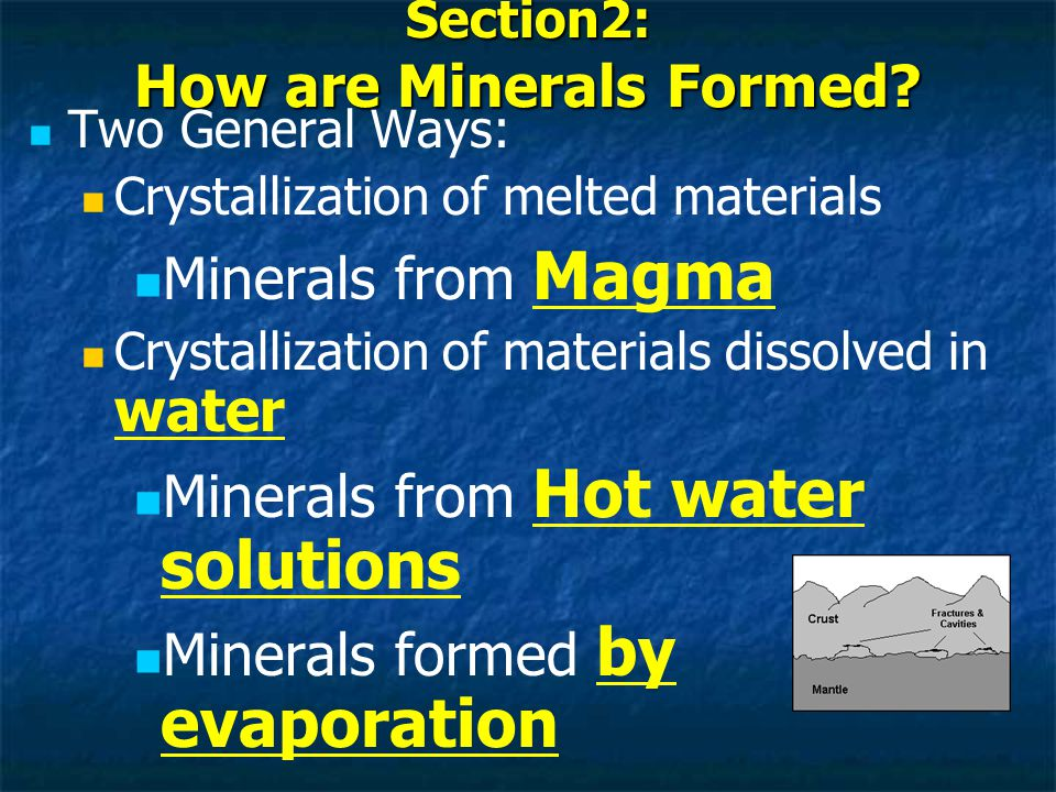 Section2: How are Minerals Formed.