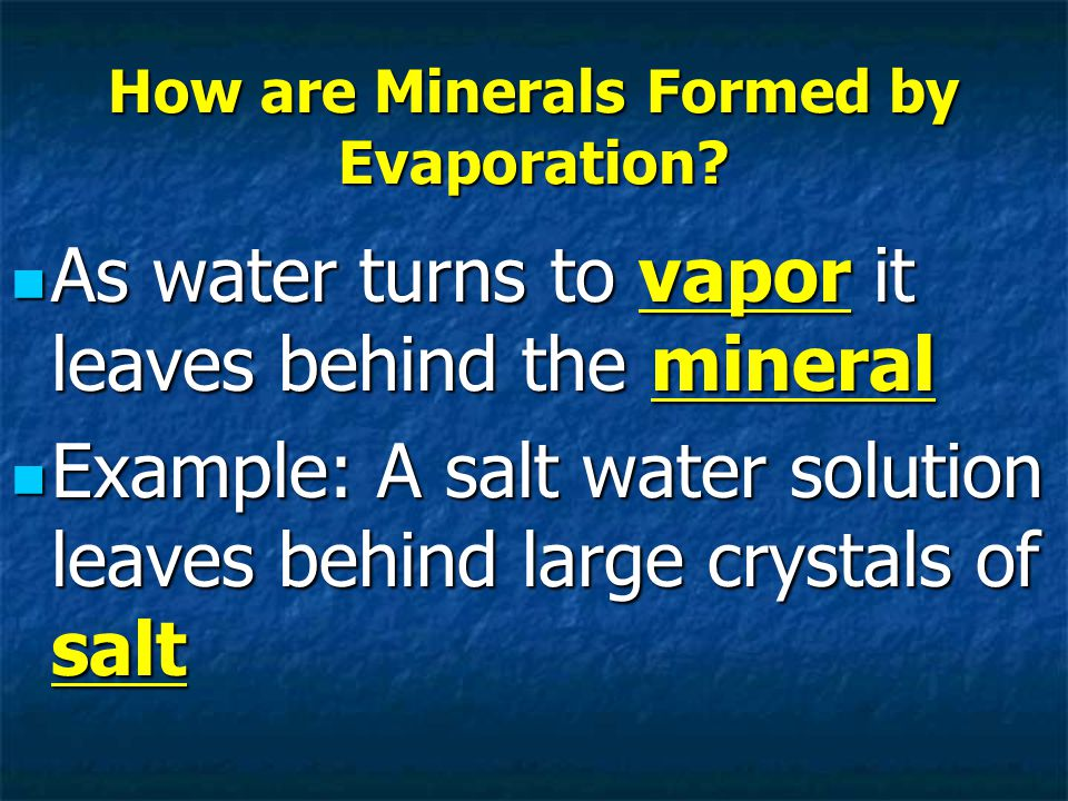 How are Minerals Formed by Evaporation.