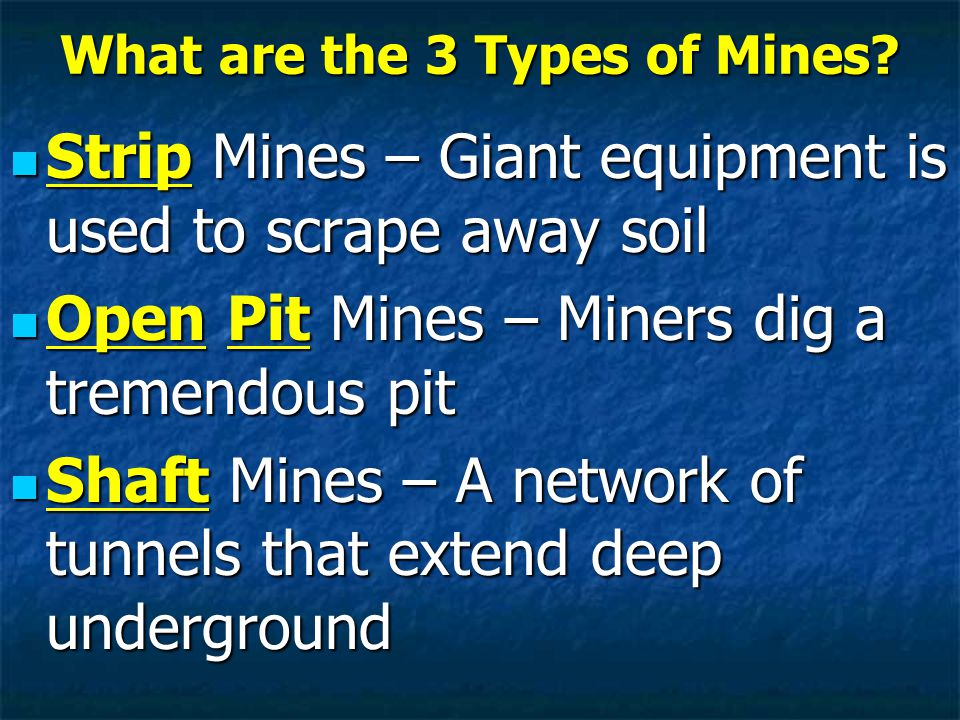 What are the 3 Types of Mines.