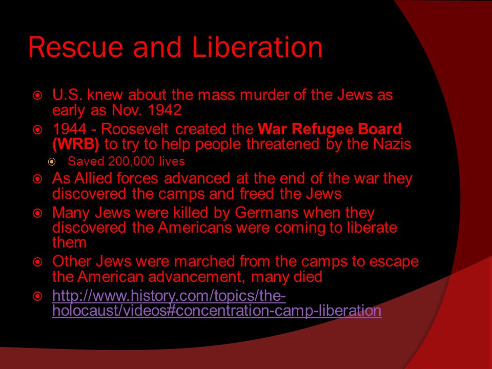 Rescue and Liberation  U.S. knew about the mass murder of the Jews as early as Nov.