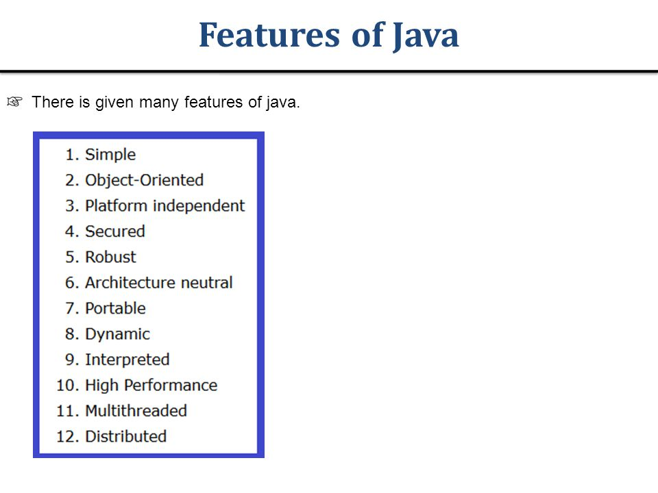 Features of Java There is given many features of java.