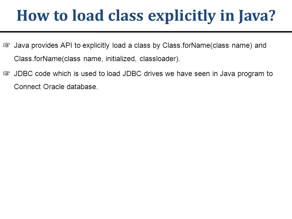 How to load class explicitly in Java.