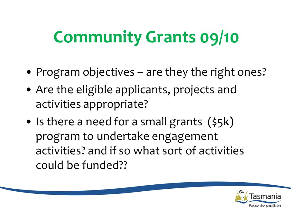Community Grants 09/10 Program objectives – are they the right ones.