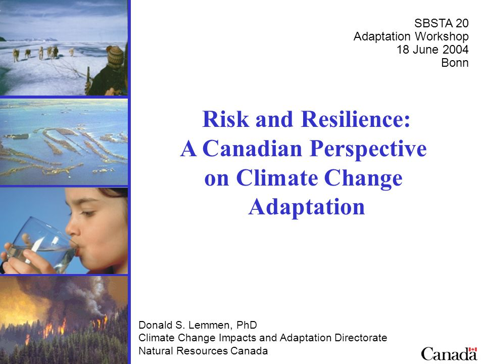 Risk and Resilience: A Canadian Perspective on Climate Change Adaptation Donald S.