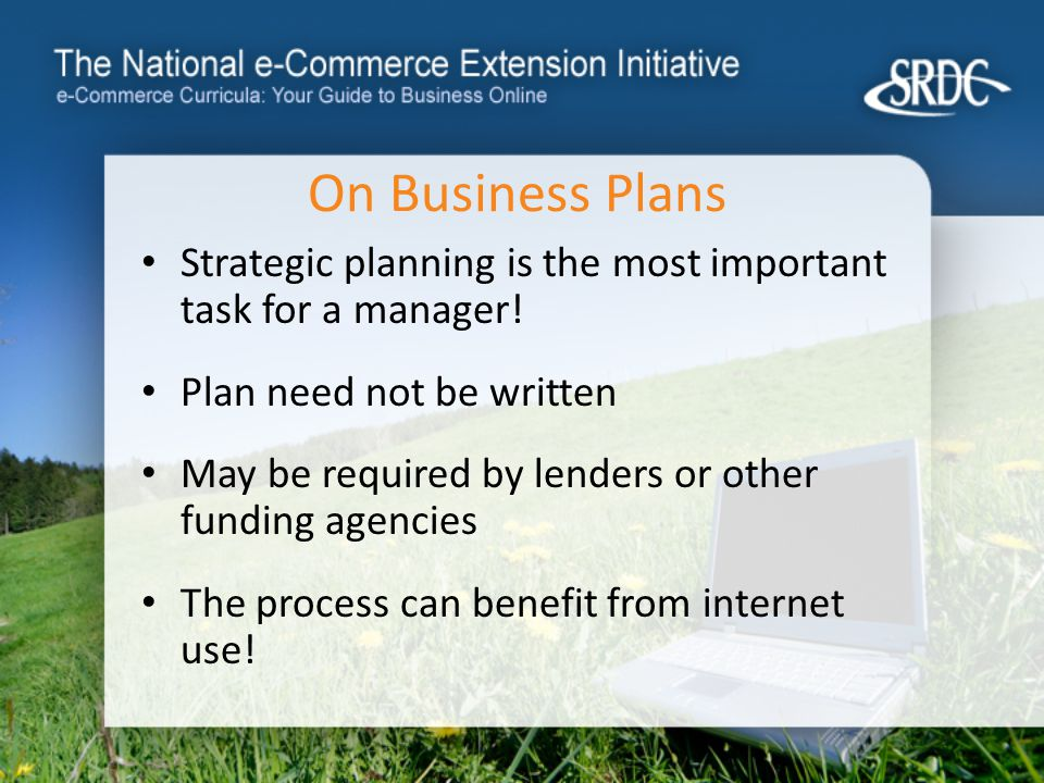 On Business Plans Strategic planning is the most important task for a manager.