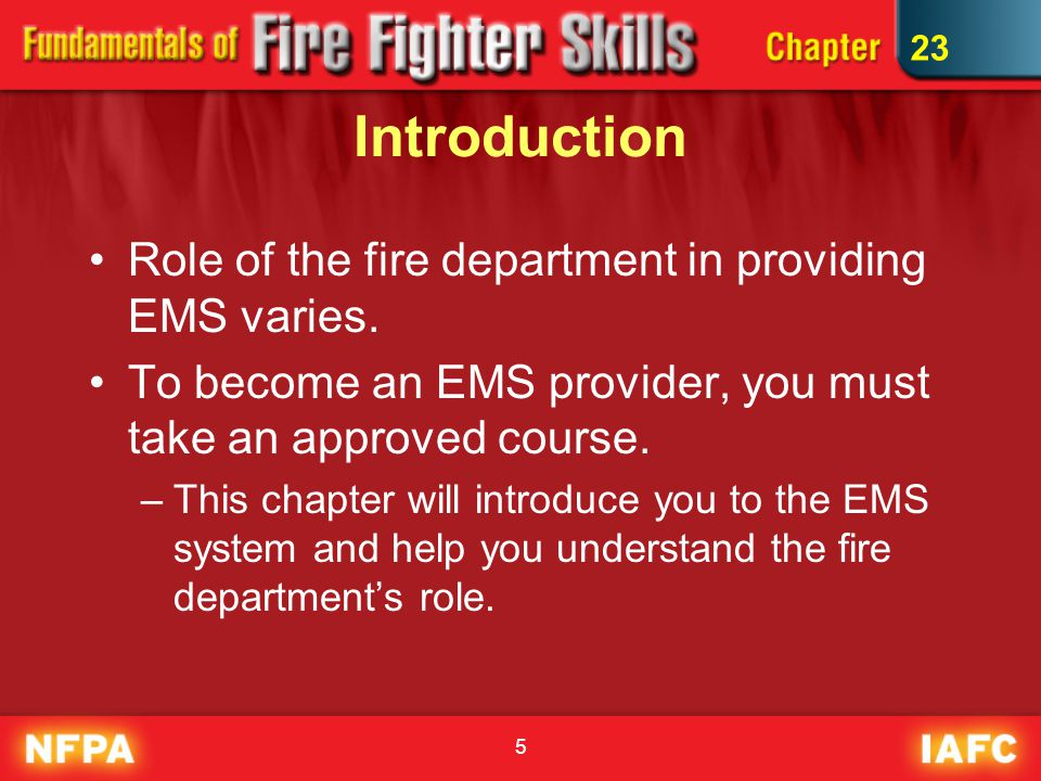 5 Introduction Role of the fire department in providing EMS varies.