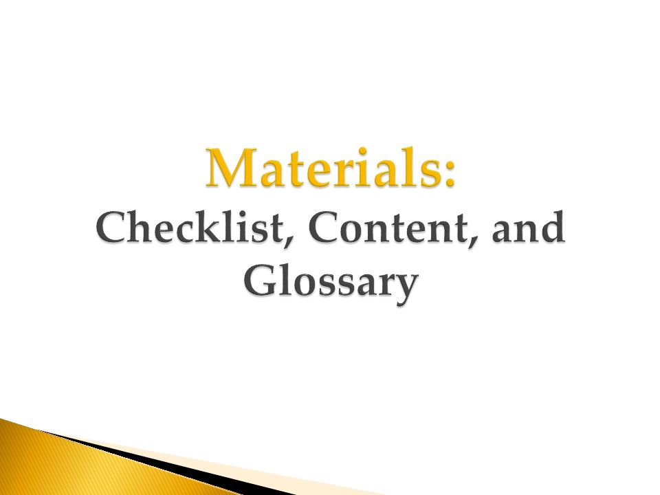 Materials: Checklist, Content, and Glossary