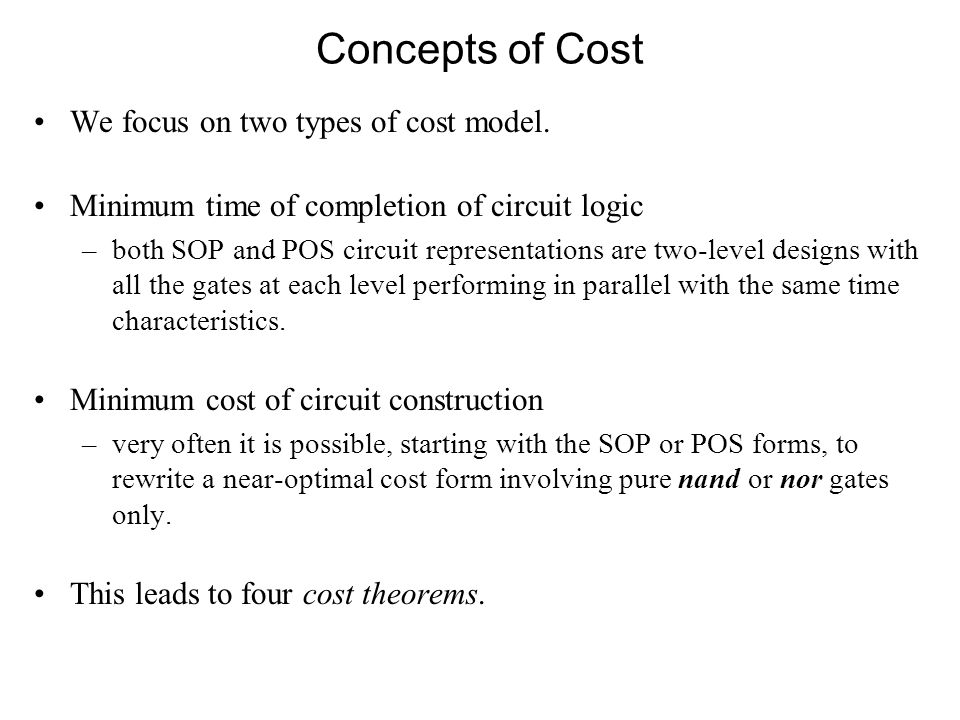 Concepts of Cost We focus on two types of cost model.