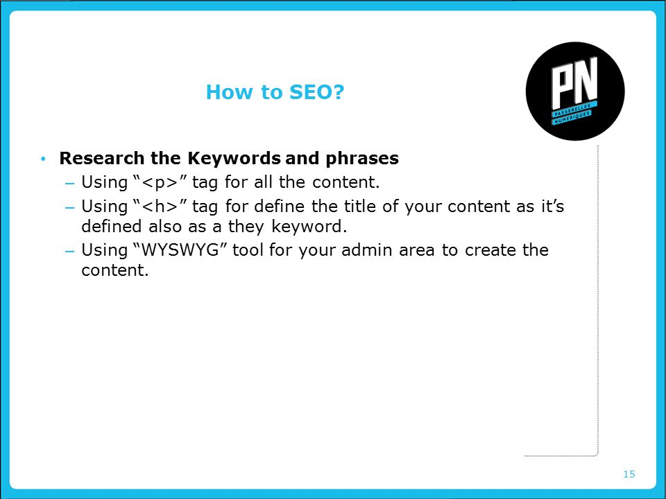 15 How to SEO. Research the Keywords and phrases – Using tag for all the content.