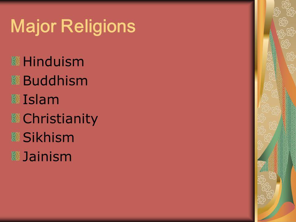 Major Religions Hinduism Buddhism Islam Christianity Sikhism Jainism