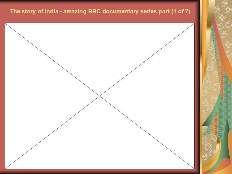 The story of India - amazing BBC documentary series part (1 of 7)