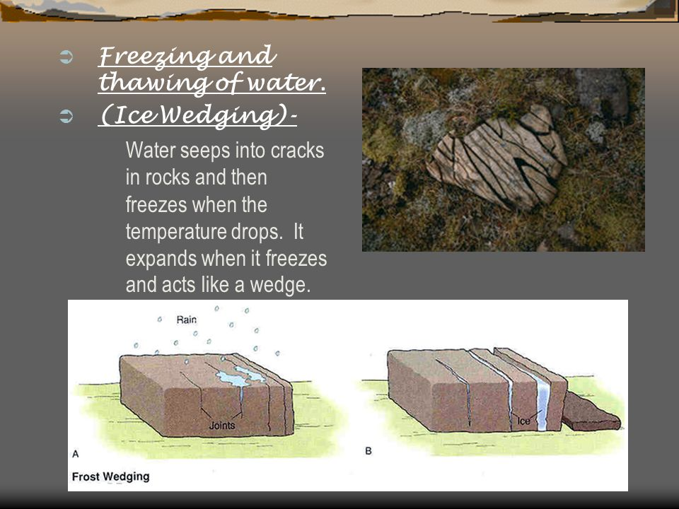  Freezing and thawing of water.