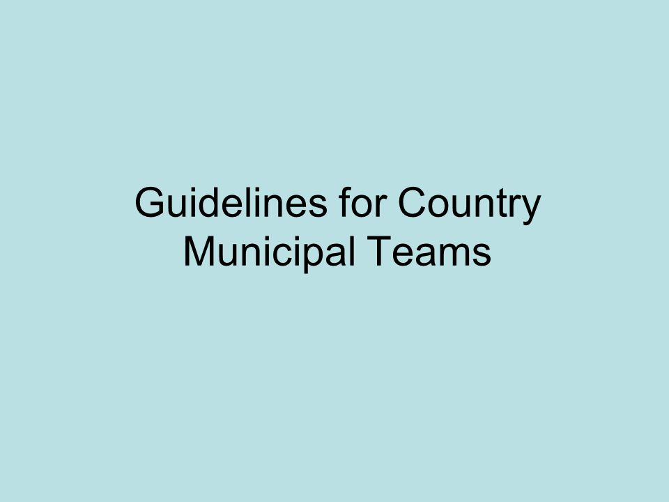 Guidelines for Country Municipal Teams