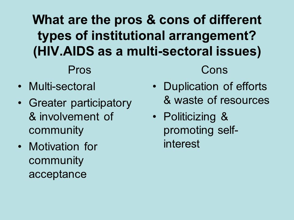 What are the pros & cons of different types of institutional arrangement.