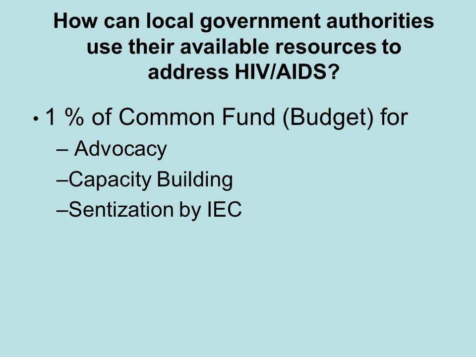 How can local government authorities use their available resources to address HIV/AIDS.